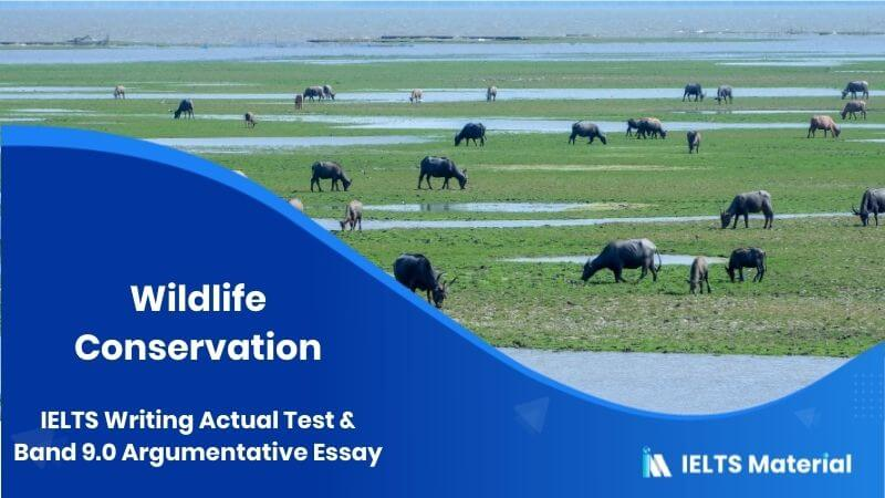 IELTS Writing Actual Test & Band 9.0 Argumentative Essay - Topic: Wildlife Conservation