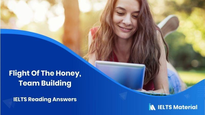 Flight Of The Honey, TeamBuilding - IELTS Reading Answers