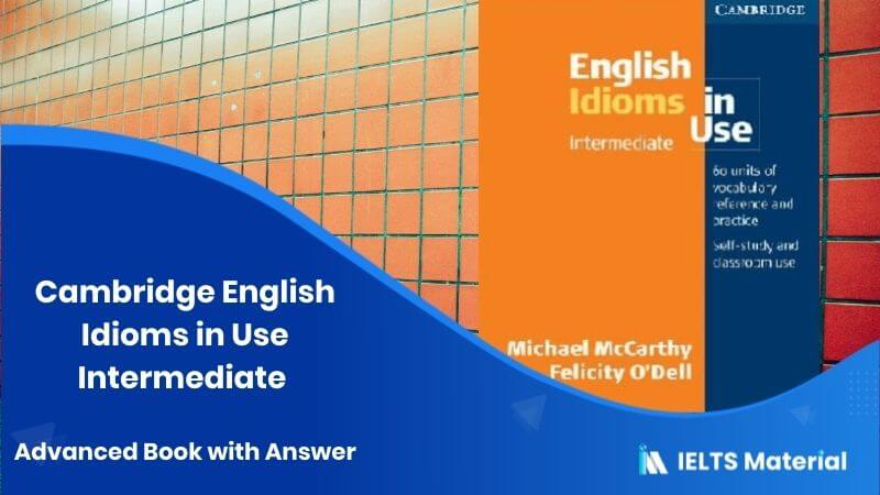 Cambridge English Idioms in Use Intermediate Advanced Book with Answer