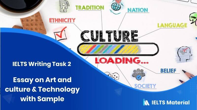 IELTS Writing Task 2 Topic: Essay on Art and culture & Technology with Sample