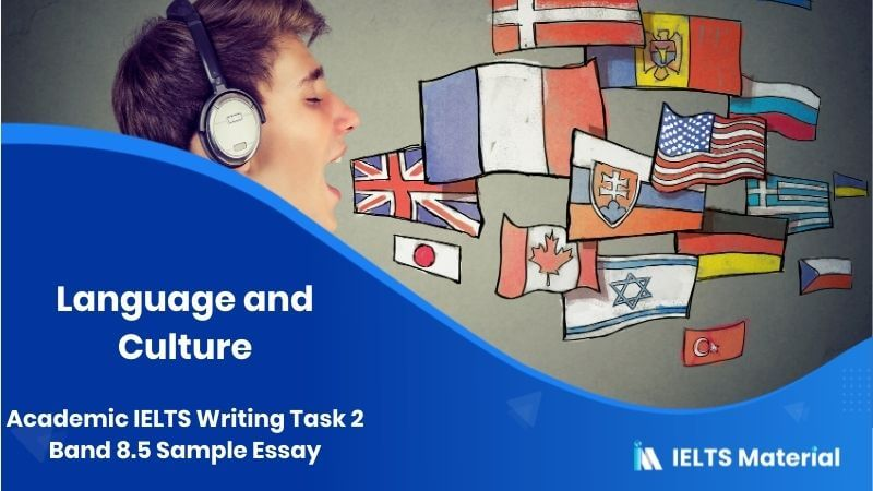 Academic IELTS Writing Task 2 Topic: Language and culture Band 8.5 Sample Essay