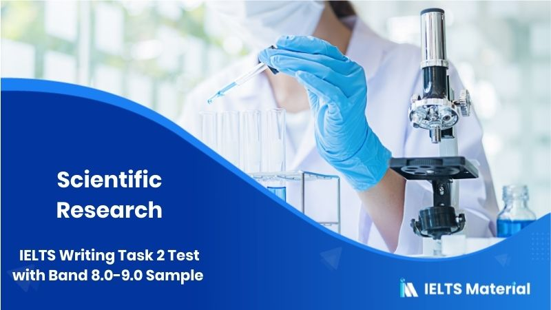 IELTS Writing Task 2 Test on 1st February 2018 with Band 8.0-9.0 Sample - Topic : Scientific Research