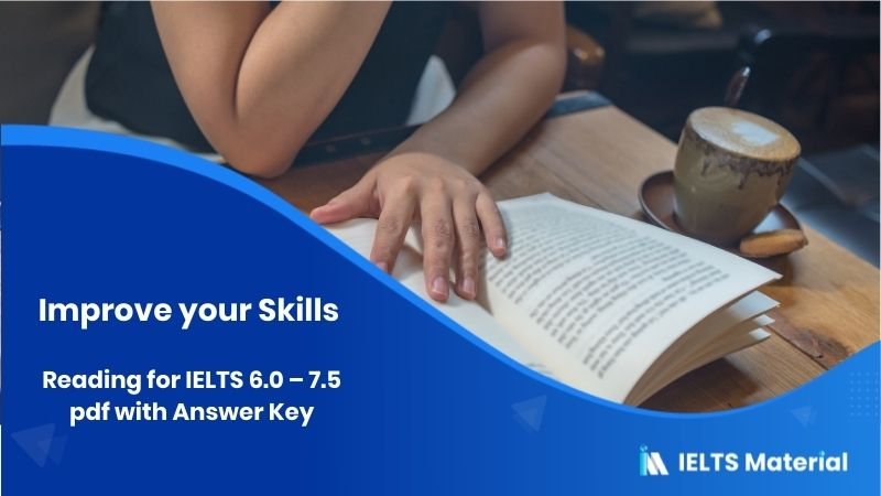 Improve your Skills - Reading for IELTS 6.0 - 7.5 pdf with Answer Key ( free download )