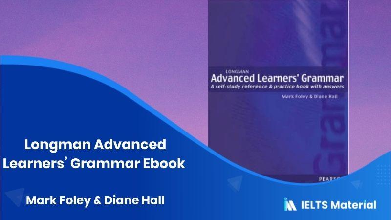Longman Advanced Learners' Grammar Ebook – Mark Foley & Diane Hall