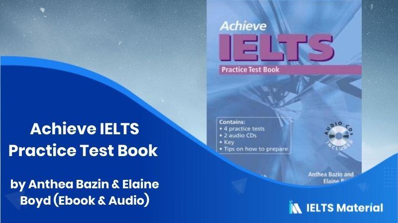 Achieve IELTS Practice Test book by Anthea Bazin & Elaine Boyd (Ebook & Audio)