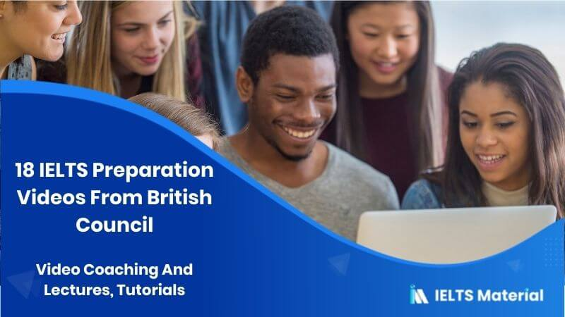 18 IELTS Preparation Videos From British Council - Video Coaching And Lectures, Tutorials