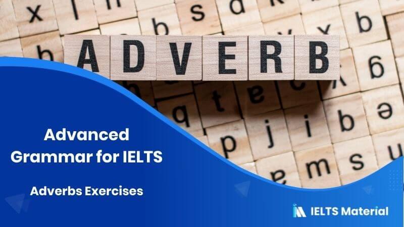 Advanced Grammar for IELTS: Adverbs Exercises