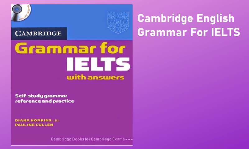 Cambridge English Grammar For IELTS