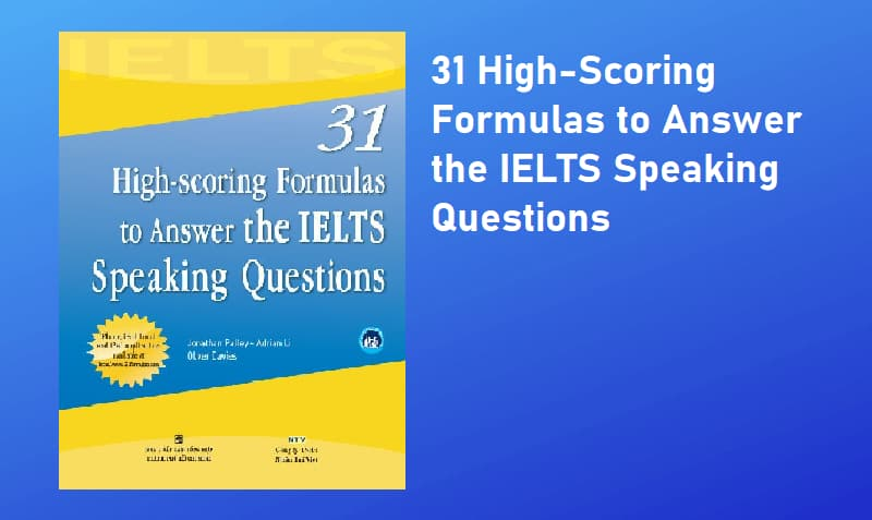 31 High-Scoring Formulas to Answer the IELTS Speaking Questions (Ebook)