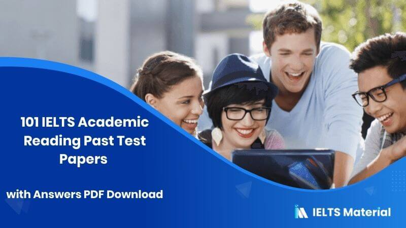 101 IELTS Academic Reading Past Test Papers with Answers PDF Download