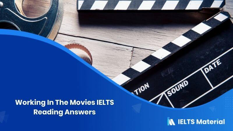 Working In The Movies IELTS Reading Answers