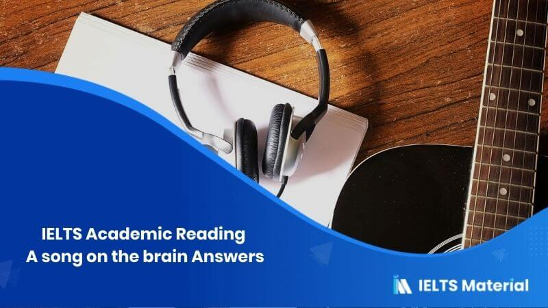 IELTS Academic Reading 'A song on the brain' Answers