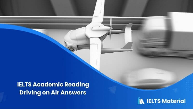 IELTS Academic Reading 'Driving on Air' Answers