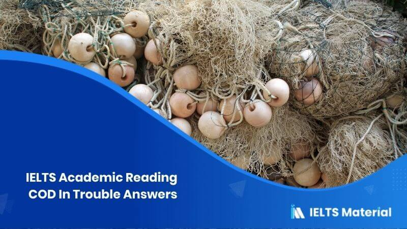 IELTS Academic Reading 'COD In Trouble' Answers