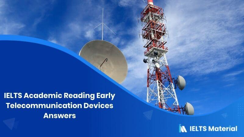 IELTS Academic Reading 'Early Telecommunication Devices' Answers