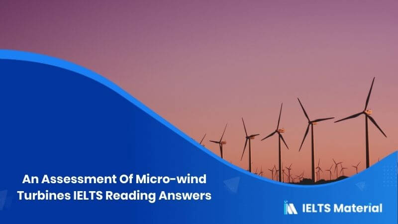 An Assessment Of Micro-wind Turbines IELTS Reading Answers