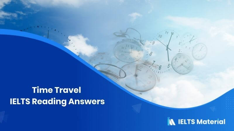 Time Travel IELTS Reading Answers