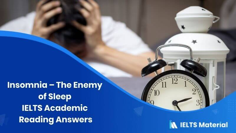 IELTS Academic Reading 'Insomnia – The Enemy of Sleep' Answers