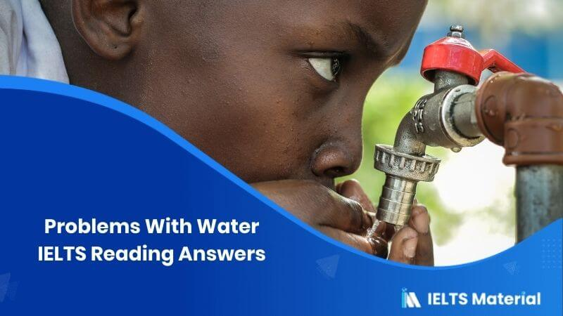 Problems With Water IELTS Reading Answers