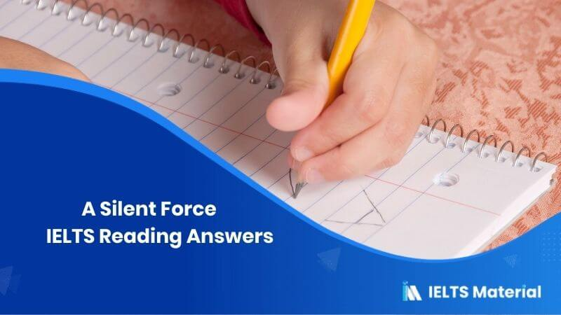 A Silent Force IELTS Reading Answers