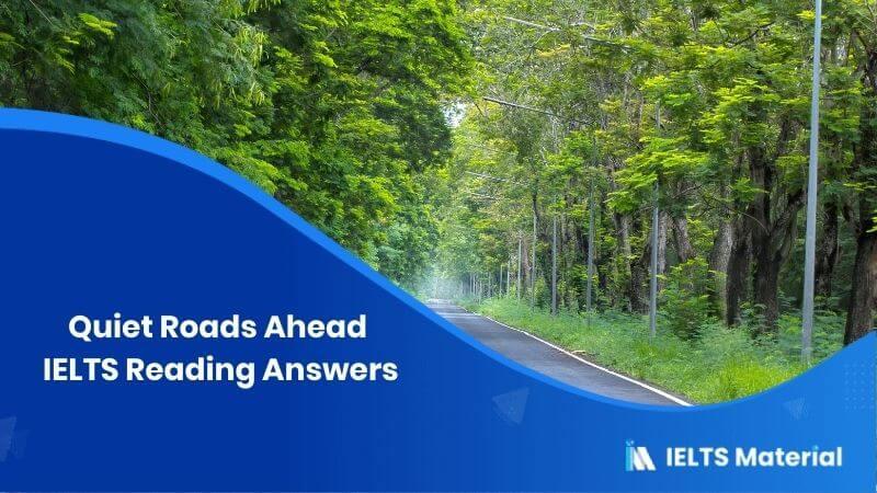 Quiet Roads Ahead IELTS Reading Answers