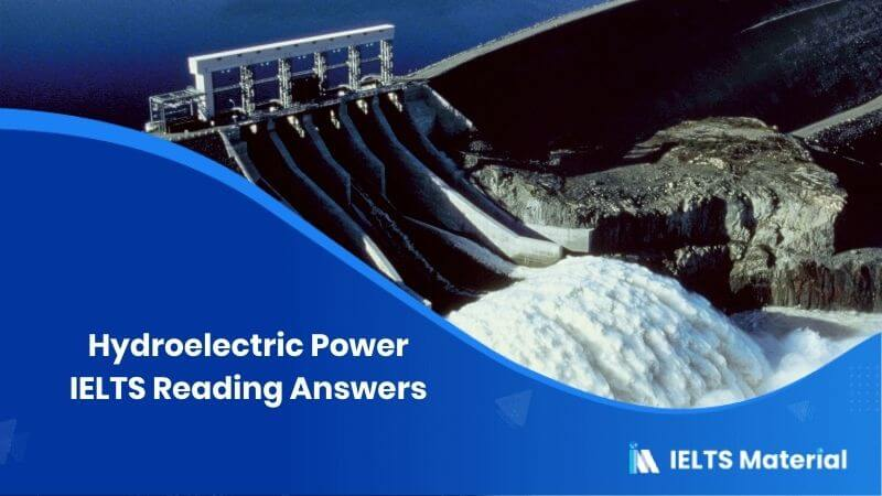 Hydroelectric Power IELTS Reading Answers