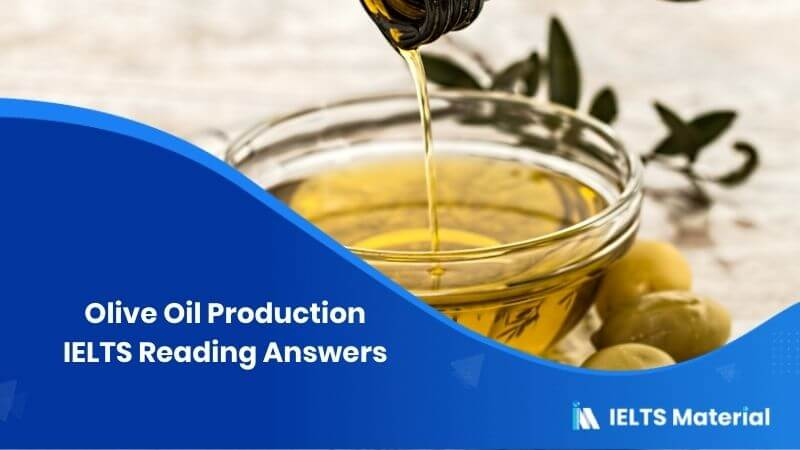 Olive Oil Production IELTS Reading Answers