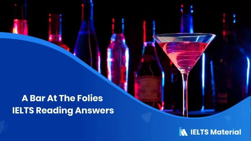 A Bar At The Folies IELTS Reading Answers