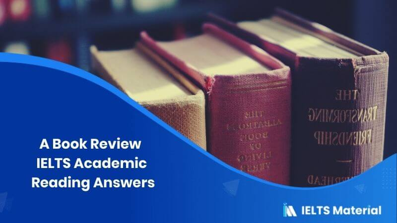IELTS Academic Reading 'A Book Review' Answers