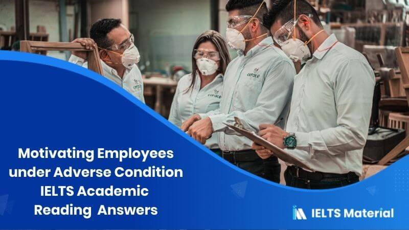 IELTS Academic Reading 'Motivating Employees under Adverse Condition' Answers