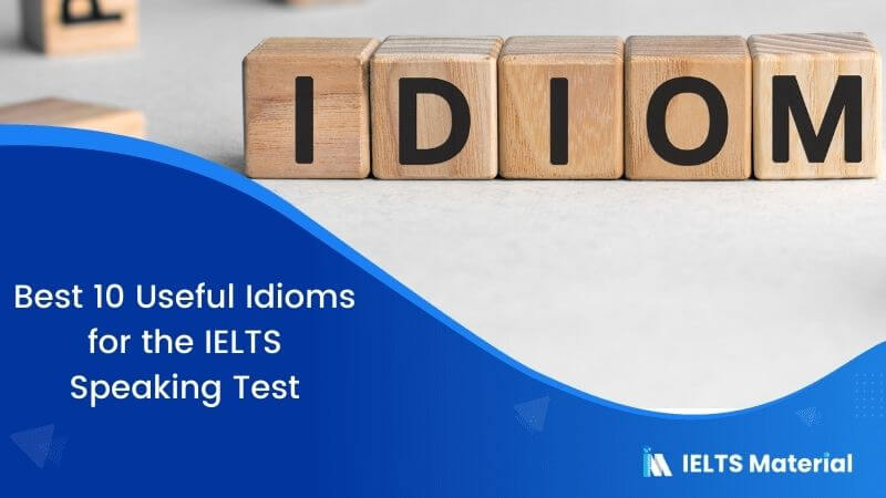 Best 10 Useful Idioms for the IELTS Speaking Test