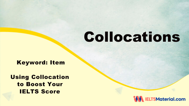 Using Collocation to Boost Your IELTS Score – Key Word: item