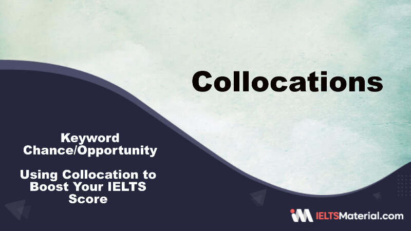 Using Collocation to Boost Your IELTS Score – Key Word: Chance/Opportunity