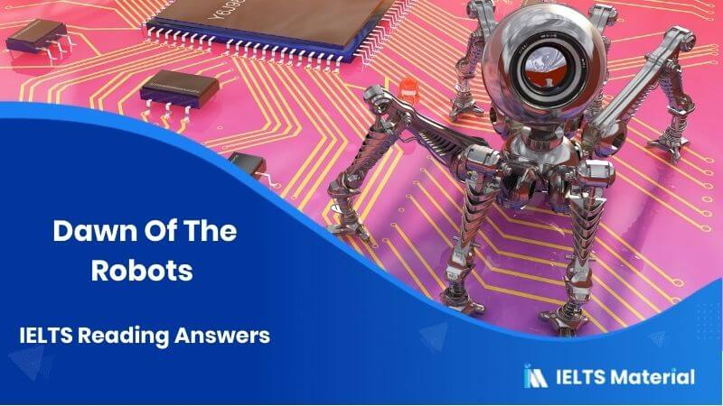 Dawn Of The Robots IELTS Reading Answers