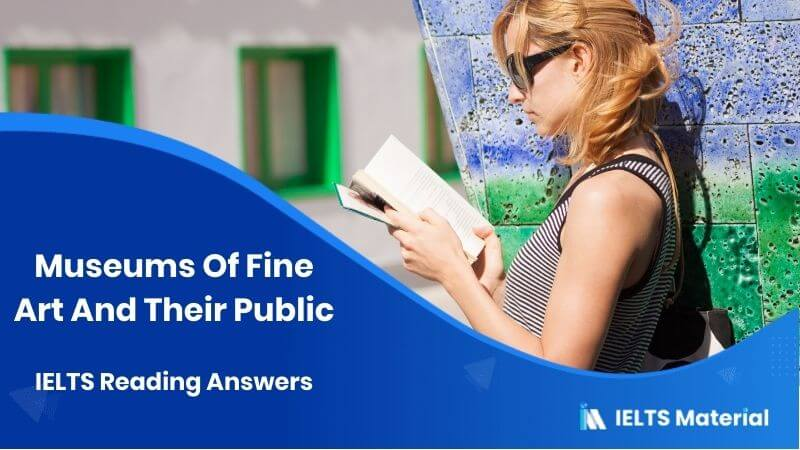 Museums Of Fine Art And Their Public IELTS Reading Answers