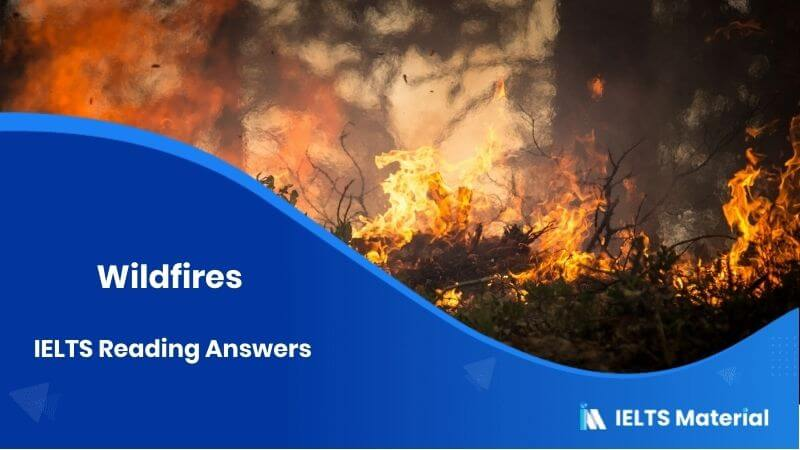 Wildfires IELTS Reading Answers