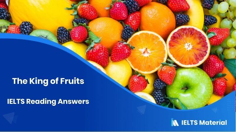 The King of Fruits – IELTS Reading Answers