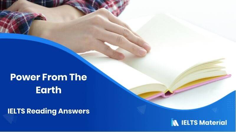 Power From The Earth – IELTS Reading Answers