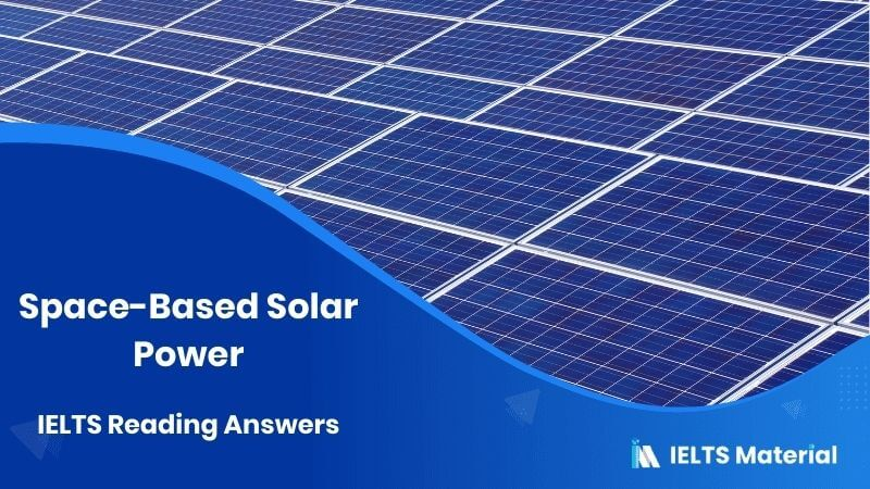 Space-Based Solar Power IELTS Reading Answers