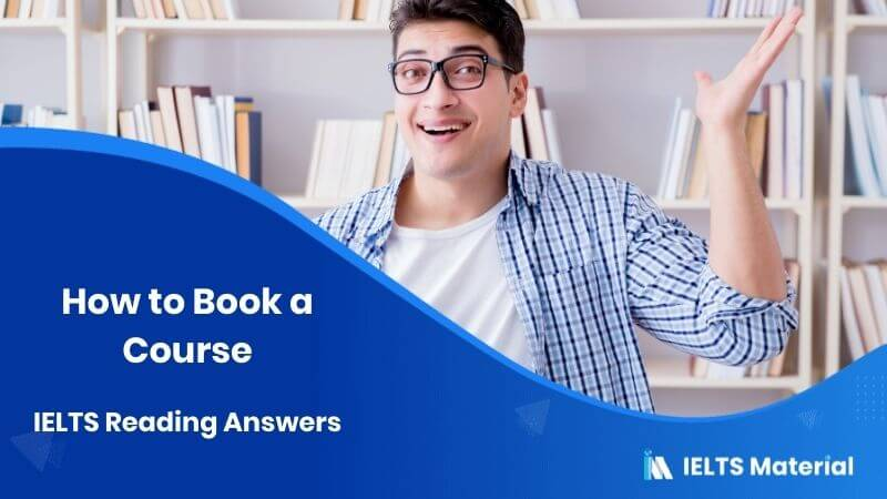 How to Book a Course - IELTS Reading Answers