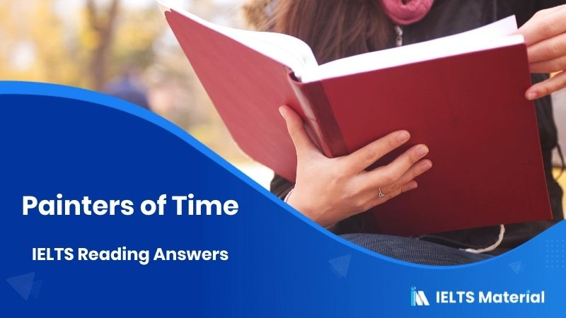 Painters of Time – IELTS Reading Answers