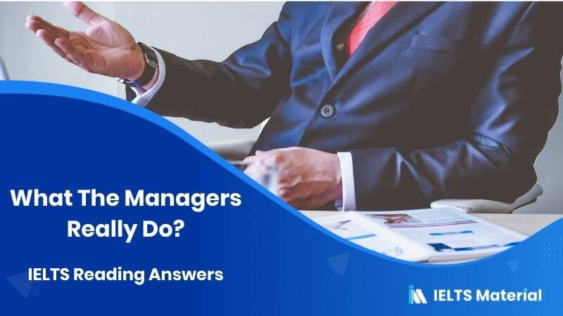 What The Managers Really Do? IELTS Reading Answers