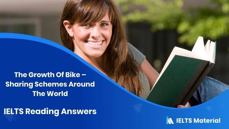 The Growth Of Bike - Sharing Schemes Around The World IELTS Reading Answers