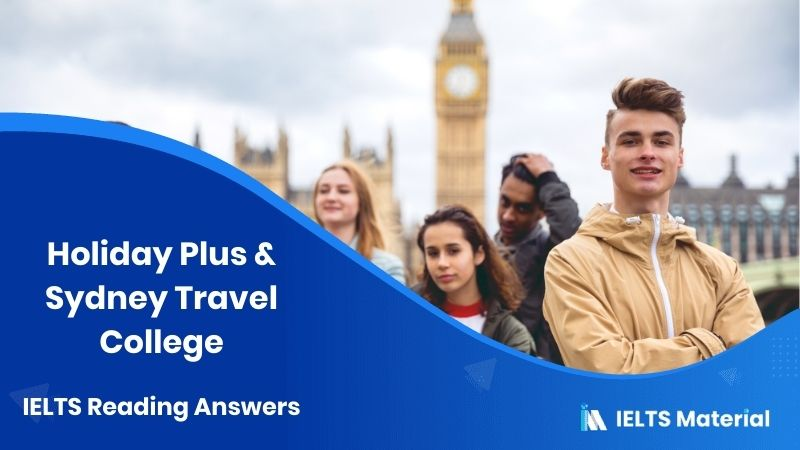 Holiday Plus & Sydney Travel College - IELTS Reading Answers