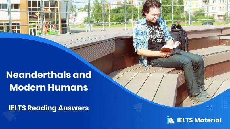 Neanderthals and Modern Humans - IELTS Reading Answers