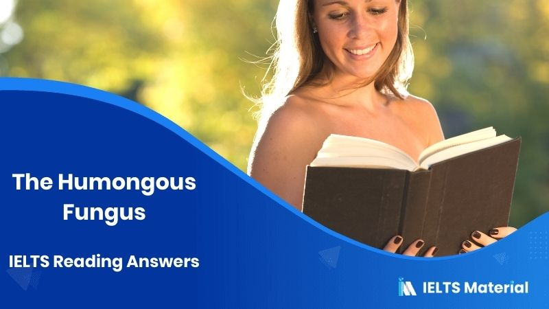 The Humongous Fungus IELTS Reading Answers