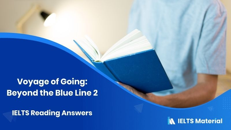 Voyage of Going: Beyond the Blue Line 2 - IELTS Reading Answers