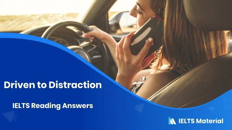 Driven to Distraction - IELTS Reading Answers