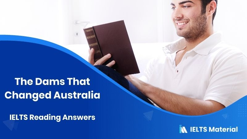 The Dams That Changed Australia IELTS Reading Answers