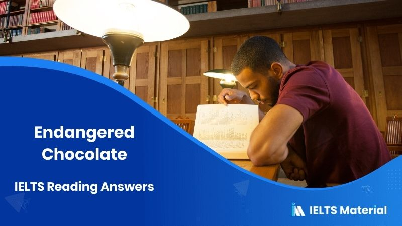 Endangered Chocolate - IELTS Reading Answers